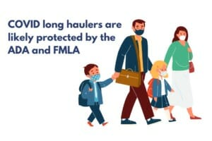 COVID long haulers are likely protected by the ADA and FMLA