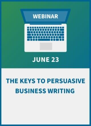 The Keys to Persuasive Business Writing