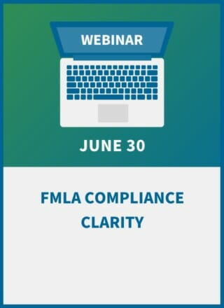 FMLA Compliance Clarity: Managing Leave in a Changing Workforce