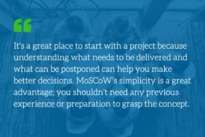 Must-have vs. nice to have: Understanding the MoSCoW method of prioritization